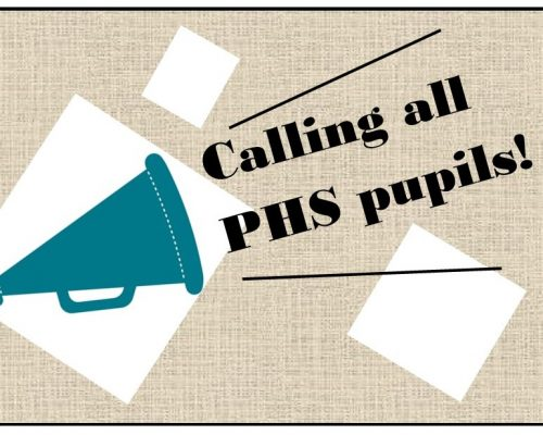 PHS PUPILS - we need your help!